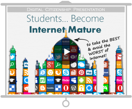 Presentation explaining why Digital Citizenship & Internet Maturity is a critical life skill for all students